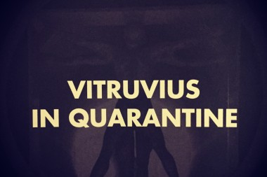Vitruvian in Quarantine